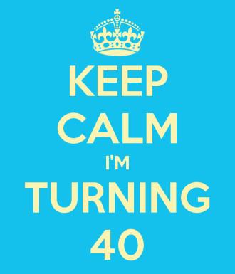 keep-calm-i-m-turning-40-4